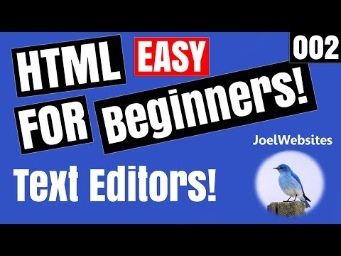002 - HTML Tutorial for Beginners - Text Editors.Why are they used? & why are they so important.