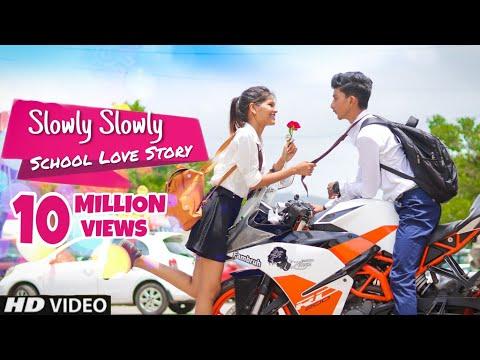 Xxx Mp4 Slowly Slowly Ishare Tere School Love Story 2019 Guru Randhawa 3gp Sex