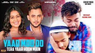 Millind Gaba Ft Neha Kakkar ( Tera Yaar Hoon Main X Yaar Mod Do ) Heart Touching Video Cover - 2019
