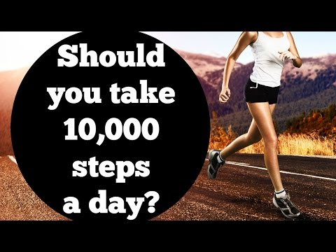 Should You Take 10000 Steps A Day