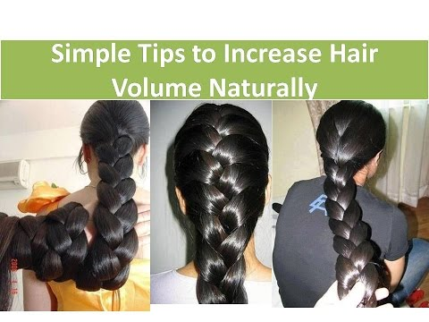 How to Grow Hair Faster & Thicker ?? Simple Tips to Increase Hair Volume Naturally