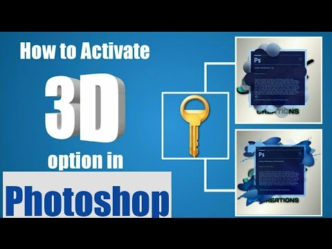 How to Activate 3d option in Photoshop