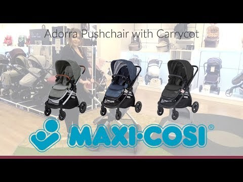 Maxi-Cosi Adorra Pushchair with Carrycot Store Demo - Direct2Mum