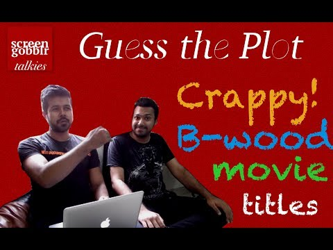 Crappy Bollywood Movie Titles | Guess the plot | screengobblr talkies