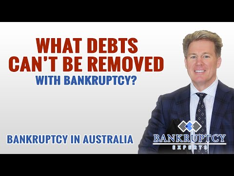 Bankruptcy Experts Australia - What debts are not removed with bankruptcy?
