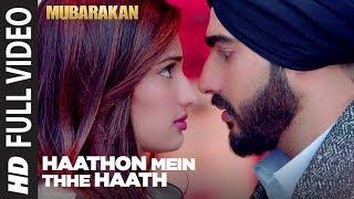 Haathon Mein Thhe Haath Full Video Song l MUBARAKAN | Anil Kapoor | Arjun Kapoor | Ileana | Athiya