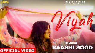 Viyah(Official Video) | Raashi Sood | Latest Punjabi Song 2018