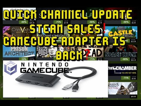 Gamecube adapter for wii u Back in stock?,Channel update,Steam sales