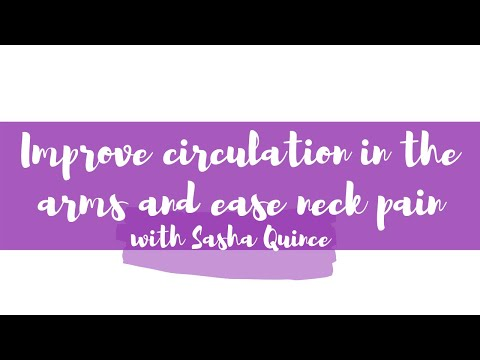 Improve circulation in the arms and ease neck pain