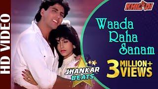 Waada Raha Sanam - Jhankar Beats - HD VIDEO | Akshay Kumar & Ayesha | Khiladi | 90