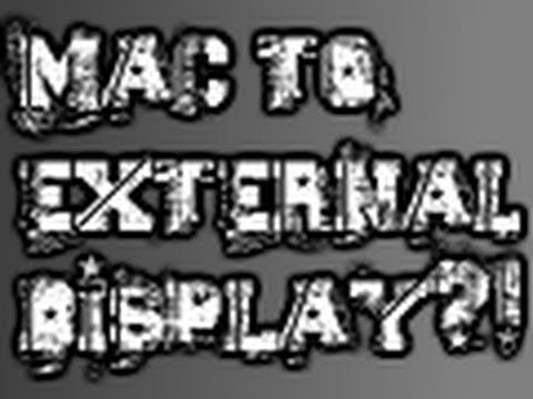 How to Connect Mac to External Display/Monitor