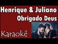 Henrique & Juliano - Obrigado Deus -- Karaokê Violão Acústico