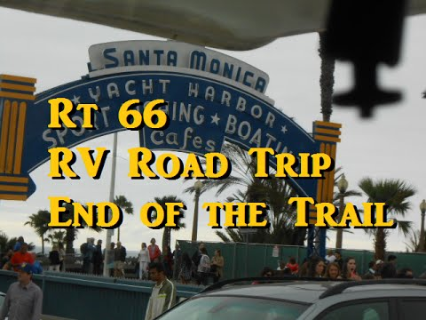 Rt 66 RV Road Trip - End of the Trail