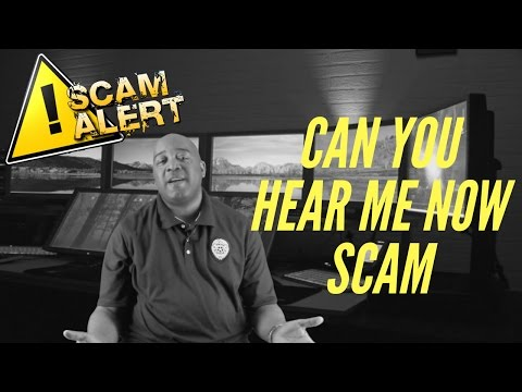 What Is The Can You Hear Me Now Scam