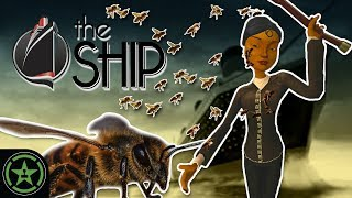 Covered in Bees - RouLetsPlay - The Ship