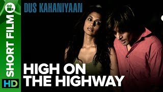High on the Highway | Short Film | Jimmy Shergill & Masumeh Makhija