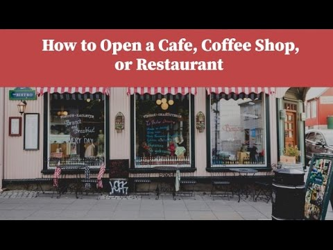 How to open a cafe, coffee shop or restaurant and manage it successfully?