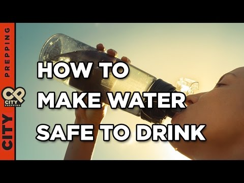 How to make water safe to drink