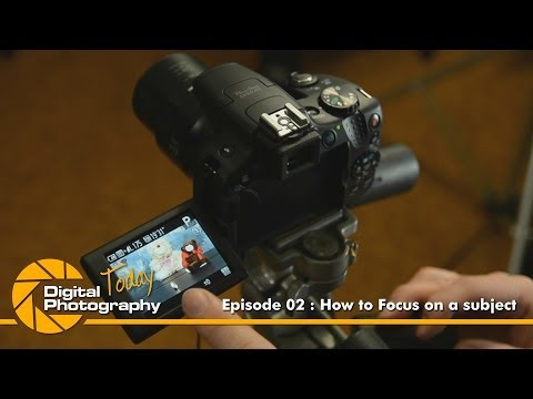 Episode 02 - How to Focus on a subject [Digital Photography Today]