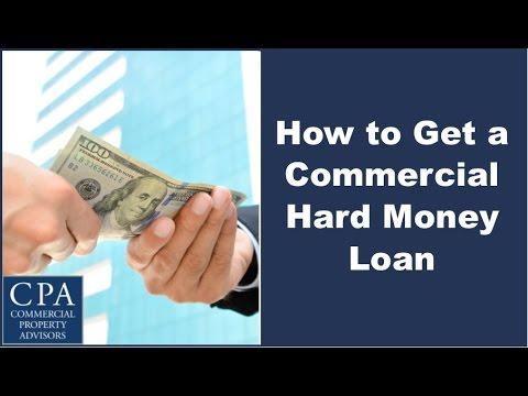 How to Get a Commercial Hard Money Loan