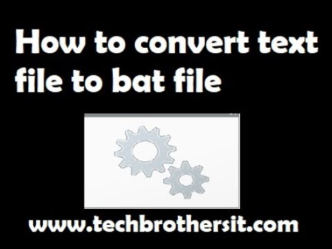 How to convert text file to bat file    How To Convert a .txt File into a .bat File