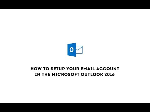 How to setup your email account in the Microsoft Outlook 2016