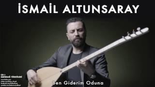 Download İsmail Altunsaray - Ben Giderim Oduna [ Emirdağ Türküleri © 2012 Kalan Müzik ] Video