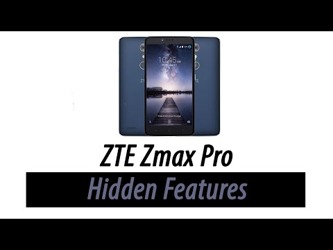 Hidden Features of the ZTE Zmax Pro You Don't Know About