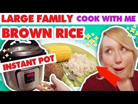 Large Family Cook With Me | + How to Make Instant Pot Brown Rice!