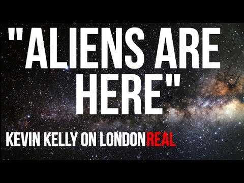 DO ALIENS EXIST? - Kevin Kelly on London Real