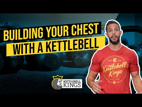 Kettlebell Kings Presents: Building Your Chest With a Kettlebell Super Set