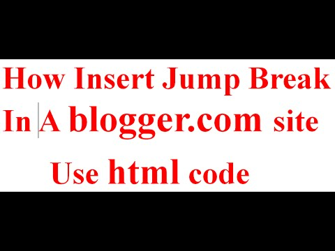 How Insert Jump Break In A blogger.com site Use html code