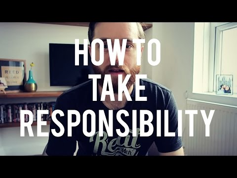 HOW TO TAKE RESPONSIBILITY