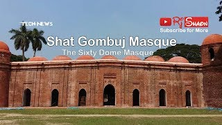 Shat Gombuj Masque - The Sixty Dome Mosque- ষাট গম্বুজ মসজিদ | Visit Bangladesh