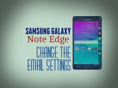 Galaxy Note edge: How to change the email settings on my Samsung Galaxy Note Edge