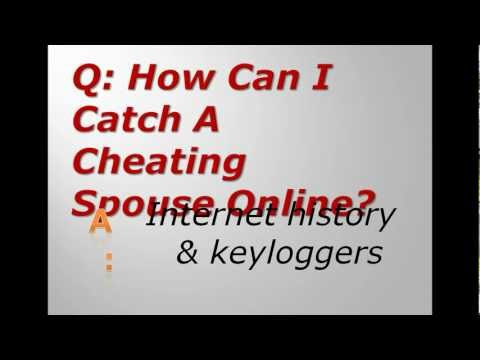 How Can I Catch A Cheating Spouse Online?