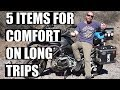 Five Luxury and Comfort Items For Long Distance Motorcycle Travel