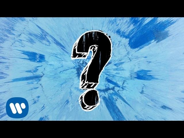 Ed Sheeran - What Do I Know?