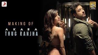 Making of Thug Ranjha - Akasa   Behind The Scenes   Top BTS videos 2018
