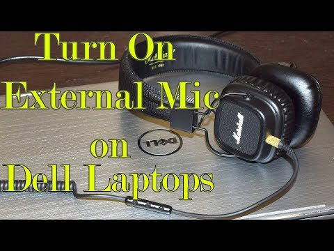 How to Turn On External Headset Microphone on Dell laptops