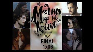 """A Melhor Amiga Da Noiva - 1x06 """"final"""""""