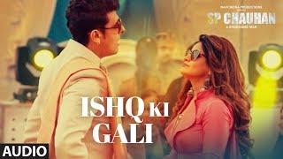 Full Audio : Ishq Ki Gali   SP CHAUHAN   Jimmy Shergill, Yuvika Chaudhary   Sonu Nigam, Miss Pooja