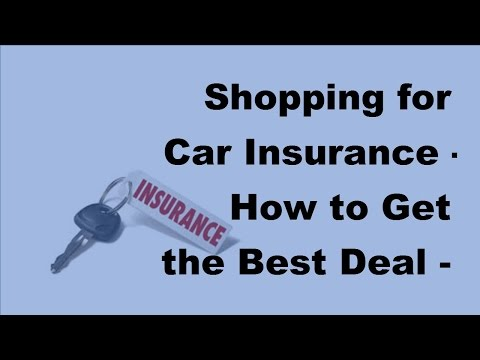 Shopping for Car Insurance |  How to Get the Best Deal -  2017 Buying Car Insurance Tips