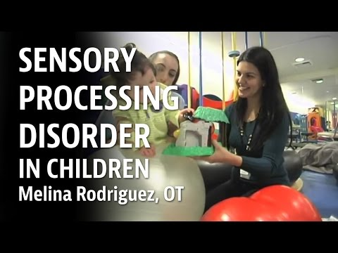 Sensory Processing Disorder in Children - Melina Rodriguez, OT