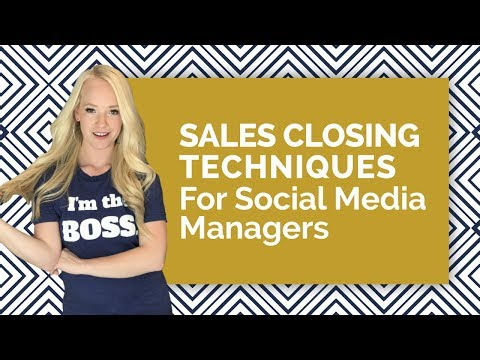 Sales Closing Techniques For Social Media Managers