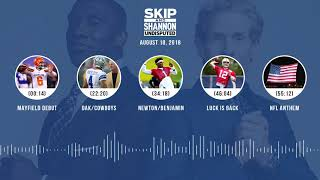UNDISPUTED Audio Podcast (8.10.18) with Skip Bayless, Shannon Sharpe & Jenny Taft | UNDISPUTED