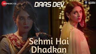 Sehmi Hai Dhadkan | Daas Dev | Atif Aslam|Rahul Bhatt, Aditi Rao Hydari & Richa Chadha |Vipin P