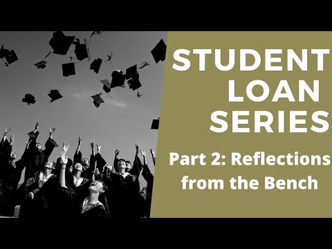 Student Loan Debt - Reflections From The Bench (Part 2)