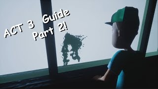 Hello Neighbor Beating ACT 3 Guide! Part 1 (House) READ