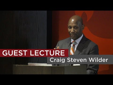2018 Bowen Lecture with Craig Steven Wilder - Colleges & Slavery in the Age of Revolution